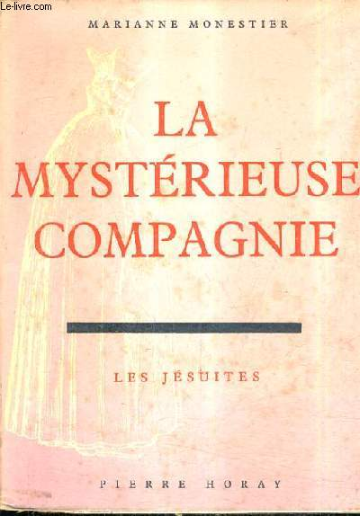 LA MYSTERIEUSE COMPAGNIE - LES JESUITES.