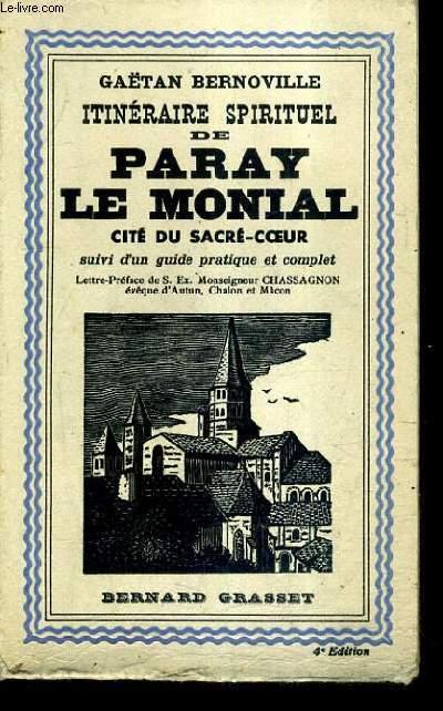 ITINERAIRE SPIRITUEL DE PARAY LE MONIAL CITE DU SACRE COEUR SUIVI D'UN GUIDE PRATIQUE ET COMPLET.
