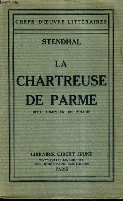 LA CHARTREUSE DE PARME - DEUX TOMES EN UN VOLUME.