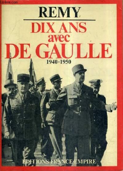 DIX ANS AVEC DE GAULLE 1940-1950.