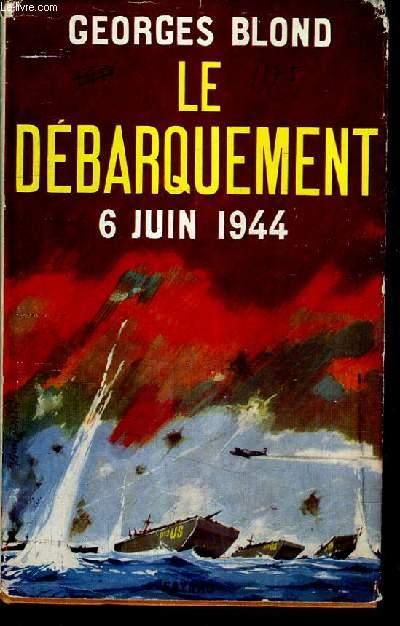 LE DEBARQUEMENT 6 JUIN 1944.