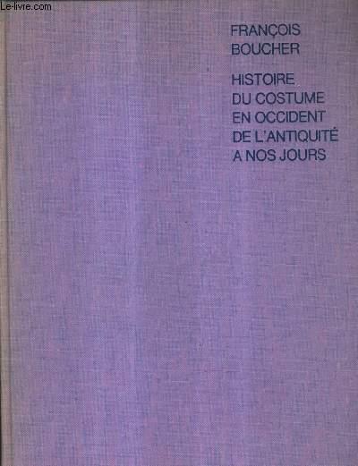 HISTOIRE DU COSTUME EN OCCIDENT DE L'ANTIQUITE A NOS JOURS.