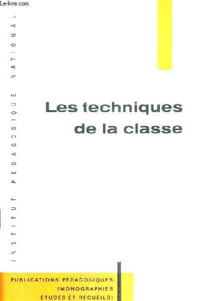 LES TECHNIQUES DE LA CLASSE.