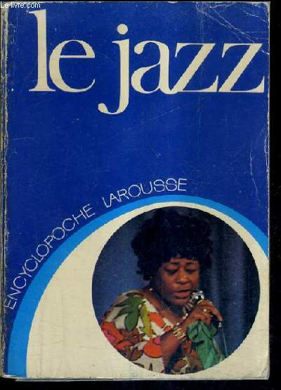 LE JAZZ / ENCYCLOPEDIE LAROUSSE.