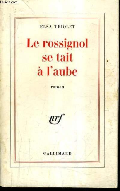 LE ROSSIGNOL SE TAIT A L'AUBE - ROMAN.