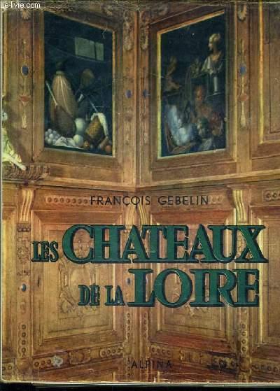 LES CHATEAUX DE LA LOIRE / TABLEAUX DE LA FRANCE.