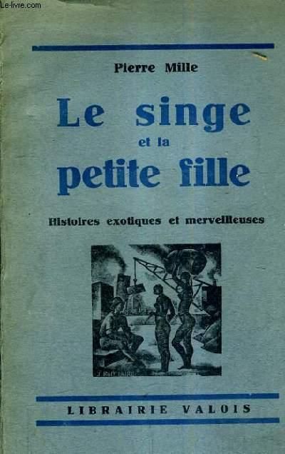 LE SINGE ET LA PETITE FILLE HISTOIRES EXOTIQUES ET MERVEILLEUSES.