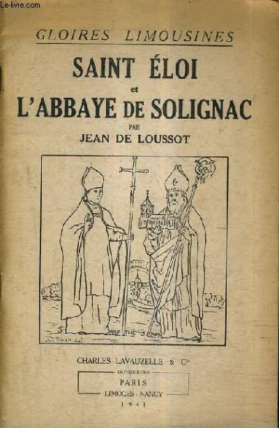 SAINT ELOI ET L'ABBAYE DE SOLIGNAC / GLOIRES LIMOUSINES.