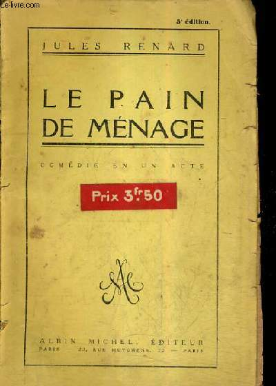 LE PAIN DE MENAGE - COMEDIE EN UN ACTE / 5E EDITION.