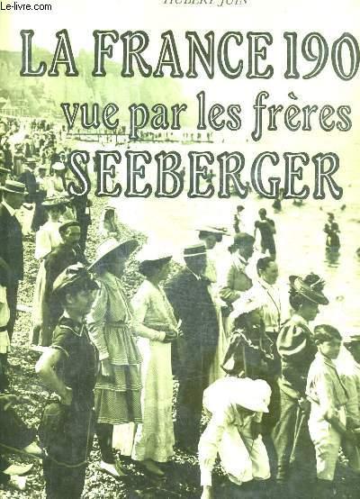 LA FRANCE 1900 VUE PAR LES FRERES SEEBERGER.
