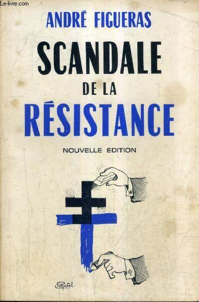 SCANDALE DE LA RESISTANCE / NOUVELLE EDITION.