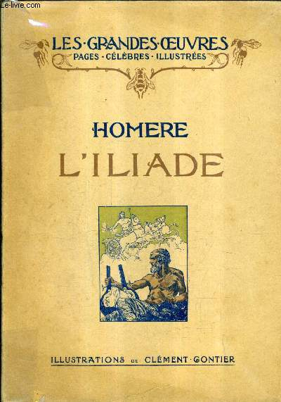 L'ILIADE / COLLECTION LES GRANDES OEUVRES PAGES CELEBRES ILLUSTREES.