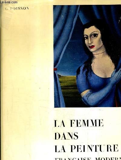 LA FEMME DANS LA PEINTURE FRANCAISE MODERNE.