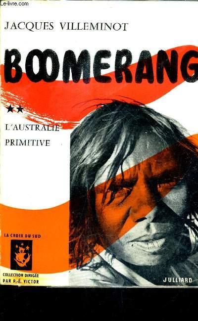BOOMERANG TOME 2 - L'AUSTRALIE PRIMITIVE.