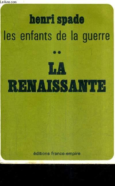 LES ENFANTS DE LA GUERRE - TOME 2 : LA RENAISSANTE.