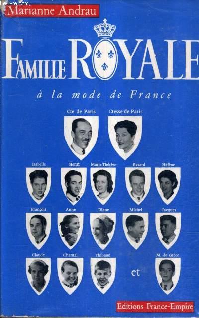 FAMILLE ROYALE A LA MODE DE FRANCE (UNE SEMAINE A LOUVECIENNES).