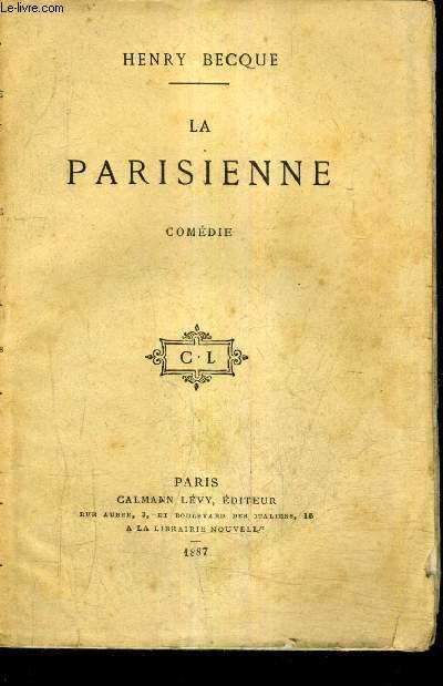 LA PARISIENNE COMEDIE EN TROIS ACTES.