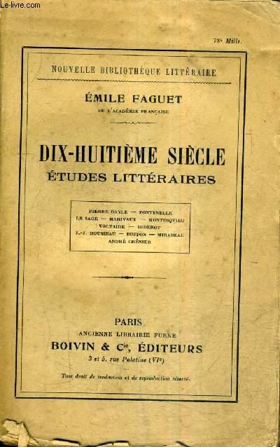 DIX HUITIEME SIECLE ETUDES LITTERAIRES - PIERRE BAYLE FONTENELLE LE SAGE MARIVAUX MONTESQUIEU VOLTAIRE DIDEROT J.-J. ROUSSEAU BUFFON MIRABEAU ANDRE CHENIER.