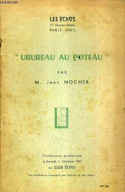 UBUREAU AU POTEAU / COLLECTION LES ECHOS N°50 .