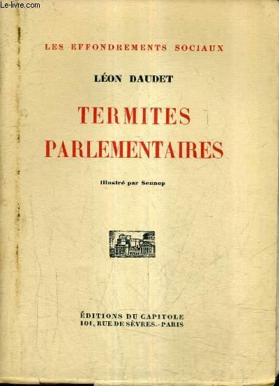 TERMITES PARLEMENTAIRES / COLLECTION LES EFFONDREMENTS SOCIAUX.