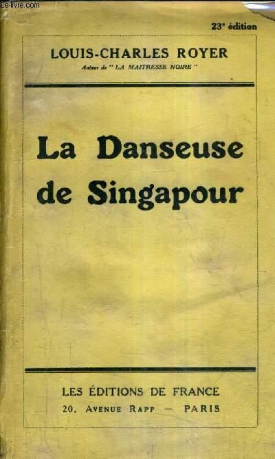 LA DANSEUSE DE SINGAPOUR + ENVOI DE L'AUTEUR / 23E EDITION.