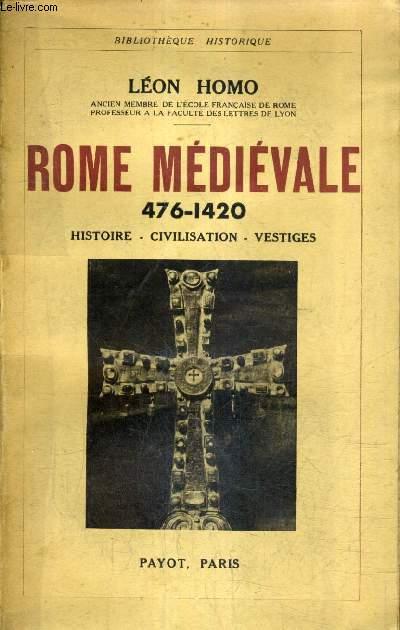 ROME MEDIEVALE 476-140 HISTOIRE CIVILISATION VESTIGES.