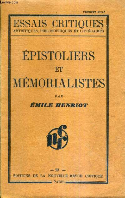 EPISTOLIERS ET MEMORIALISTES / COLLECTION ESSAIS CRITIQUES ARTISTIQUES PHILOSOPHIQUES ET LITTERAIRES.