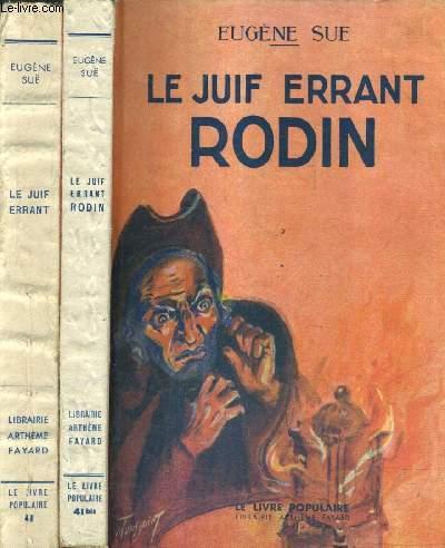 LE JUIF ERRANT + LE JUIF ERRANT RODIN - TOMES 1 + 2  / COLLECTION LE LIVRE POPUALIRE 41 + 41 BIS.