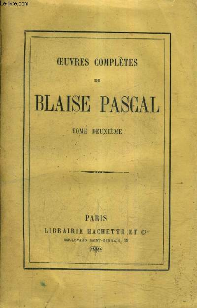 OEUVRES COMPLETES DE BLAISE PASCAL - TOME 2.