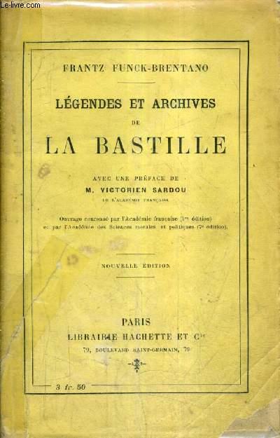 LEGENDES ET ARCHIVES DE LA BASTILLE / 9E EDITION REVUE ET AUGMENTEE.