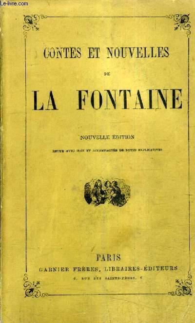 CONTES ET NOUVELLES DE LA FONTAINE - NOUVELLE EDITION REVUE AVEC SOIN ET ACCOMPAGNEE DE NOTES EXPLICATIVES.