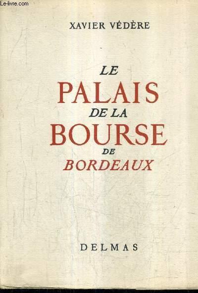 LE PALAIS DE LA BOURSE DE BORDEAUX.