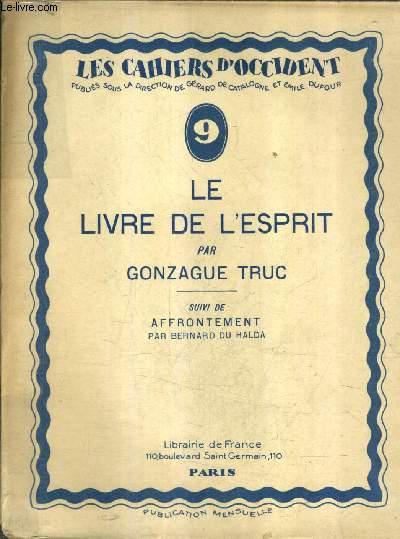 LE LIVRE DE L'ESPRIT SUIVI DE AFFRONTEMENT PAR BERNARD DU HALDA - COLLECTION LES CAHIERS D'OCCIDENT N°9.