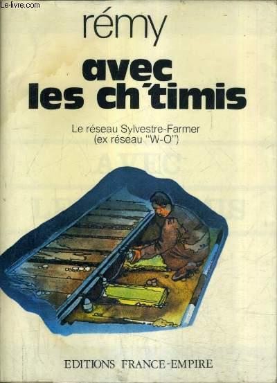 AVEC LES CH'TIMIS - EN SOUVENIR DU RESEAU SYLVESTRE FARME EX W.O.