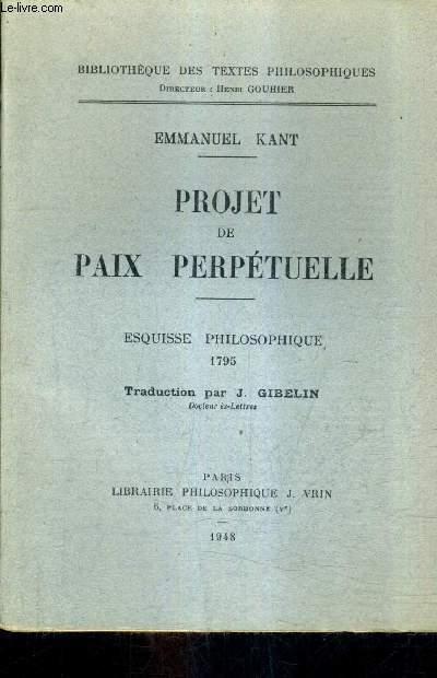 PROJET DE PAIX PERPETUELLE - ESQUISSE PHILOSOPHIQUE 1795.