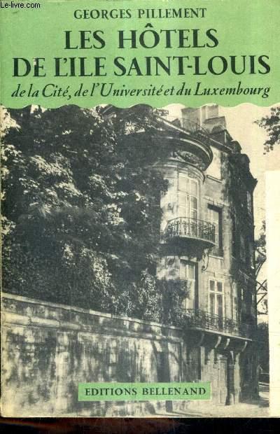 LES HOTELS DE L'ILE SAINT LOUIS DE LA CITE DE L'UNIVERSITE ET DU LUXEMBOURG.