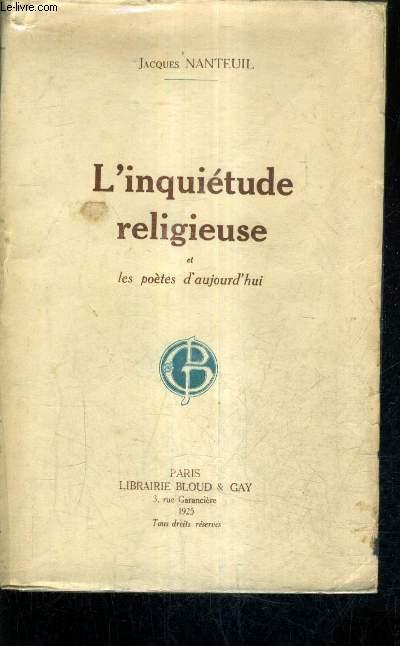 L'INQUIETUDE RELIGIEUSE ET LES POETES D'AUJOURD'HUI - ESSAIS SUR JULES LAFORGUE ALBERT SAMAIN CHARLES GUERIN FRANCIS JAMMES.