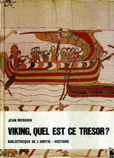 VIKING QUEL EST CE TRESOR ? .