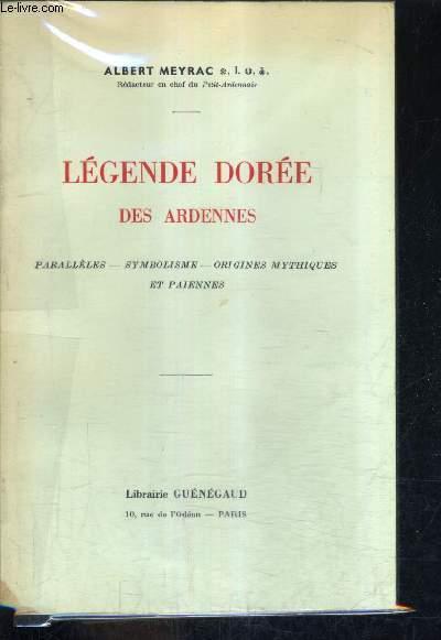 LEGENDE DOREE DES ARDENNES - PARALLELES SYMBOLISME ORIGINES MYTHIQUES ET PAIENNES.