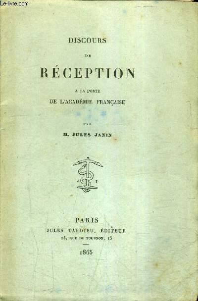 DISCOURS DE RECEPTION A LA PORTE DE L'ACADEMIE FRANCAISE.