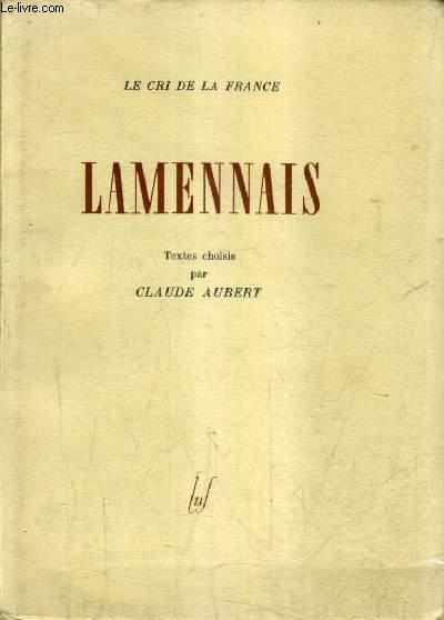 LAMENNAIS - CHOIX DE TEXTE ET INTRODUCTION PAR CLAUDE AUBERT.