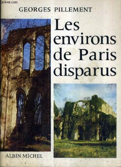 LES ENVIRONS DE PARIS DISPARUS.