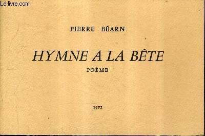 HYMNE A LA BETE - POEME.