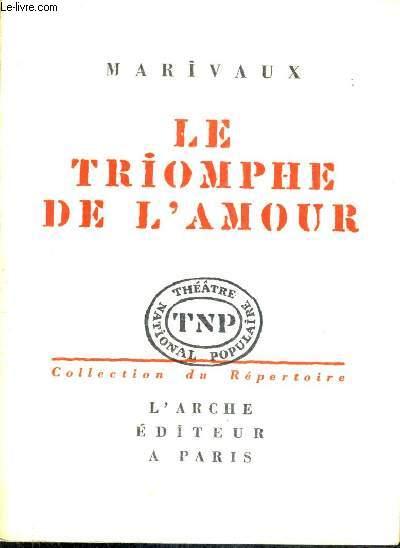 LE TRIOMPHE DE L'AMOUR - COMEDIE EN TROIS ACTES.