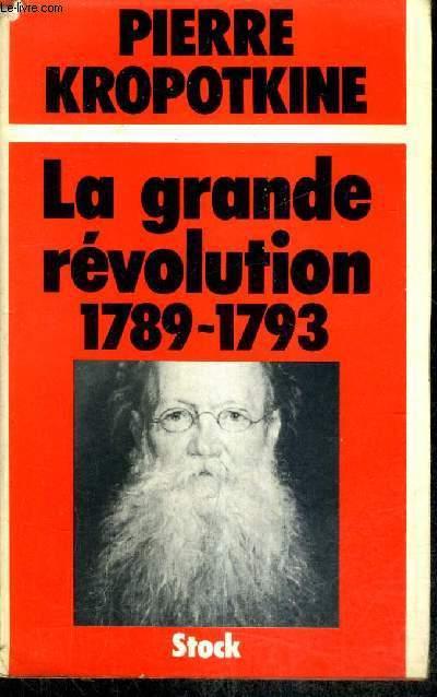 LA GRANDE REVOLUTION 1789-1793 - COLLECTION BIBLIOTHEQUE HISTORIQUE N°3.