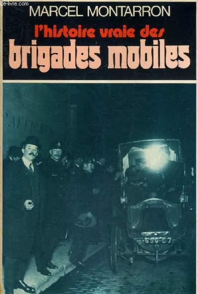 L'HISTOIRE VRAIE DES BRIGADES MOBILES.