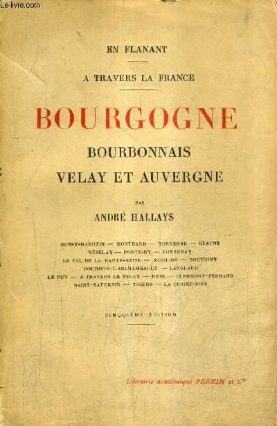 EN FLANANT A TRAVERS LA FRANCE - BOURGOGNE BOURBONNAIS VELAY ET AUVERGNE / 5E EDITION.