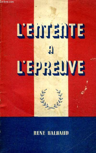 L'ENTENTE A L'EPREUVE.