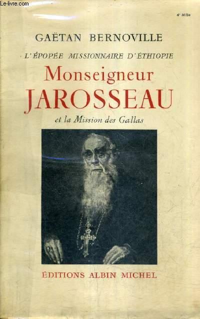 L'EPOPEE MISSIONNAIRE D'ETHIOPIE MONSEIGNEUR JAROSSEAU ET LA MISSION DES GALLAS.