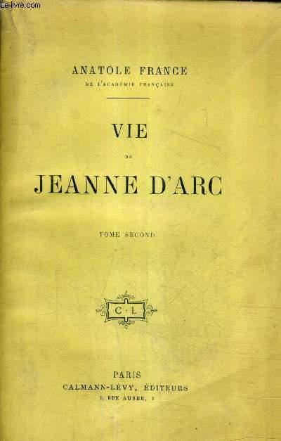 VIE DE JEANNE D'ARC - TOME 2.